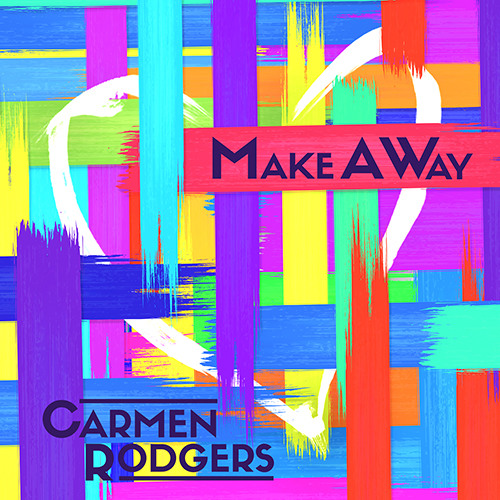 Carmen Rodgers - Make A Way