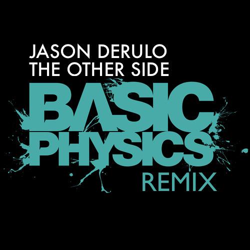 Jason Derulo - The Other Side (Basic Physics Remix)