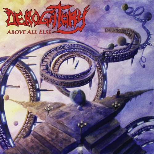 Derogatory - Above All Else (2013)