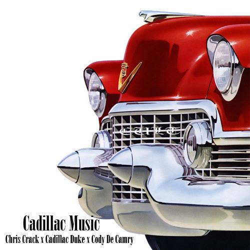 Cadillac Music (ft. Cadillac Duke & Cody De Camry)