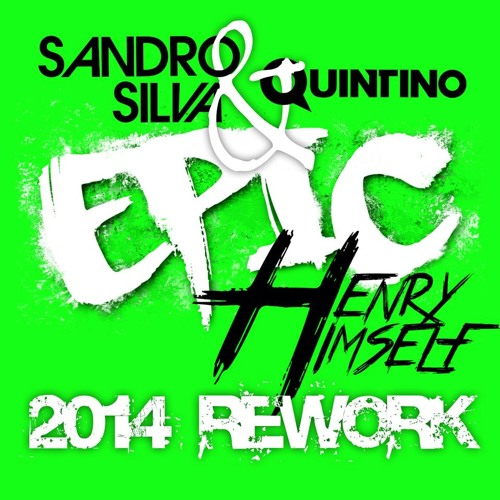 Sandro Silva & Quintino - Epic (Henry Himself 2014 Rework)