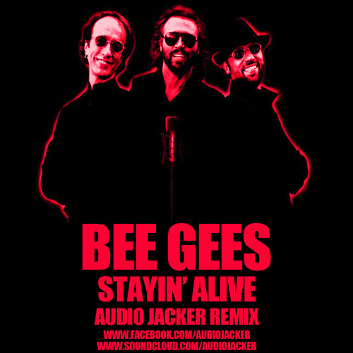 Bee Gees - Stayin` Alive (Audio Jacker Remix)