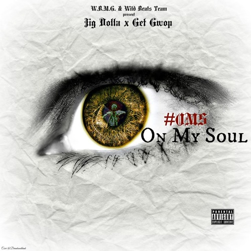 "Jig Dolla x Get Gwop - ""On My Soul"""