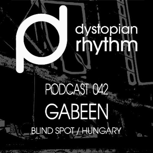 Dystopian Rhythm Podcast 042 - GabeeN