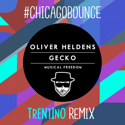 Oliver Heldens - Gecko (Trentino's #ChicagoBounce Remix)