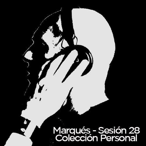 Marqués - Sesión 28 (Colección Personal)