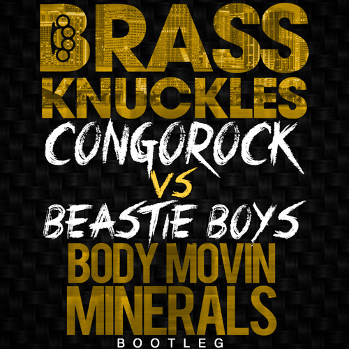 #MASHUP | Body Movin Vs Minerals (Brass Knuckles Bootleg)