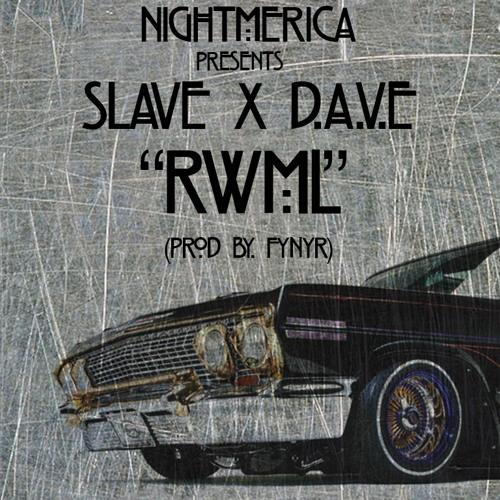 Slave - RWML (ft. D.A.V.E) Prod By. FYNYR