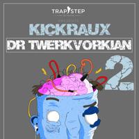 KickRaux - Dr Twerkvorkian II