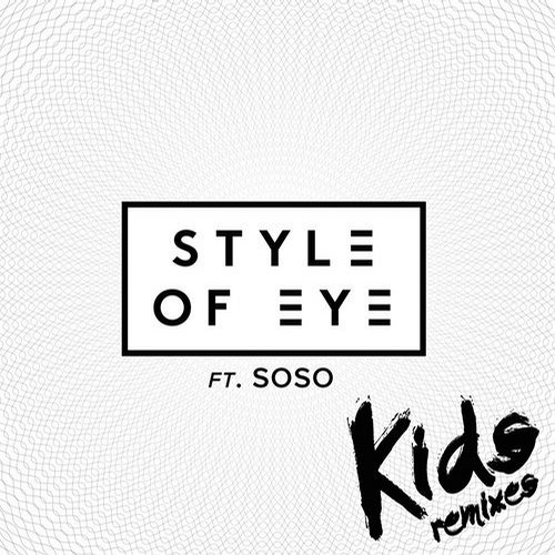 Style of Eye - Kids (feat. SoSo) [Joey Massa & Raymond Lam Remix]