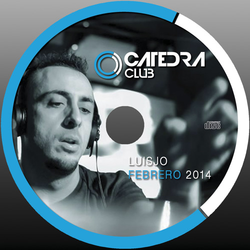 Luisjo - Cátedra Club - Febrero'14