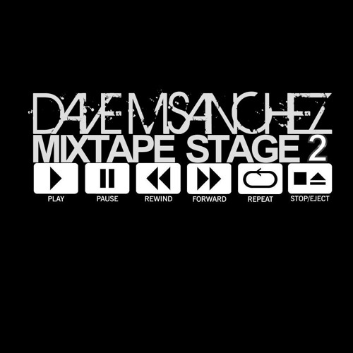 Dave M.Sanchez Mixtape Stage 2