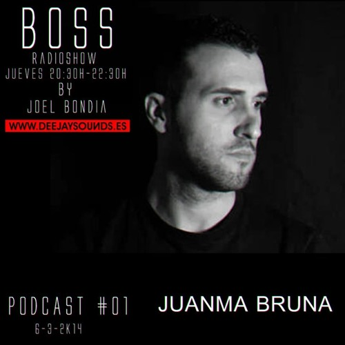 BOSS Radio Show - Podcast #01 by JuanmaBruna