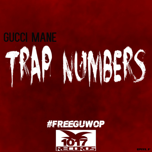 Gucci Mane - Trap Numbers [Blend]