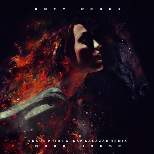 Katy Perry - Dark Horse (Edson Pride & Isak Salazar Remix)