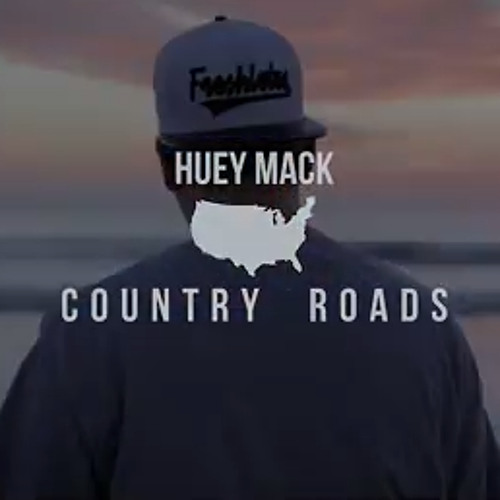 Huey Mack - Country Roads (Produced by Cisco Adler)