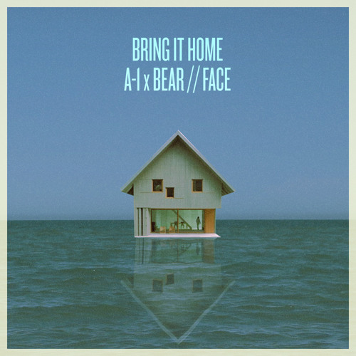A-1 x Bear // Face - Bring It Home