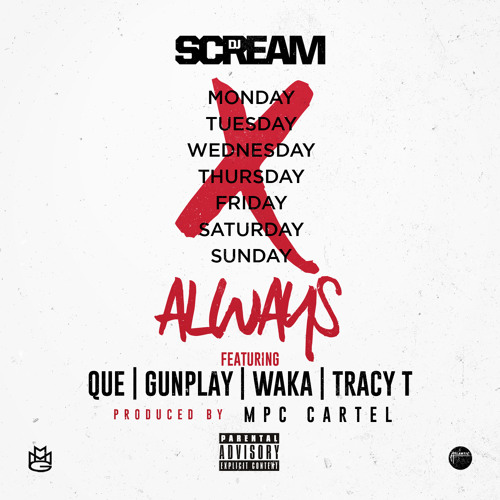 "DJ Scream - ""Always"" featuring Que, Gunplay, Waka, and Tracy T"