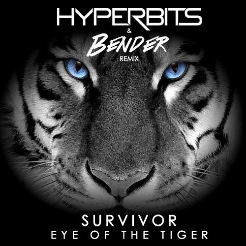 Survivor - Eye Of The Tiger 2014 (Hyperbits & Bender Remix)