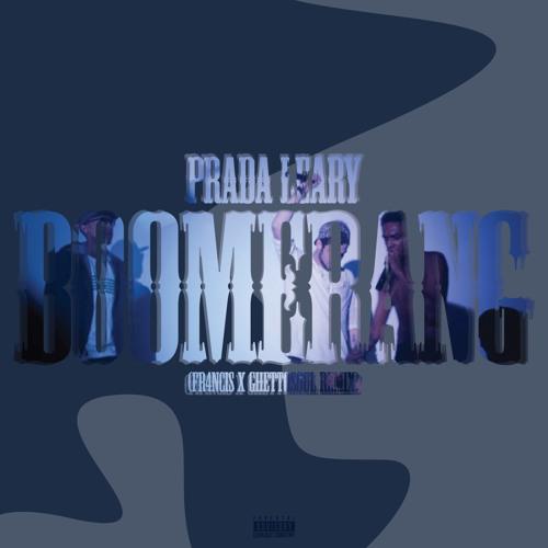Boomerang (FR4NCIS X GHETTOSOUL Remix)