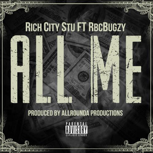All Me Feat RbcBugzy Prod AllRounda