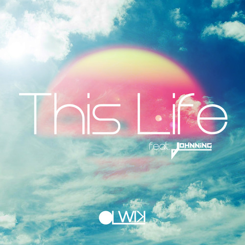 OLWIK - This Life (feat Johnning)