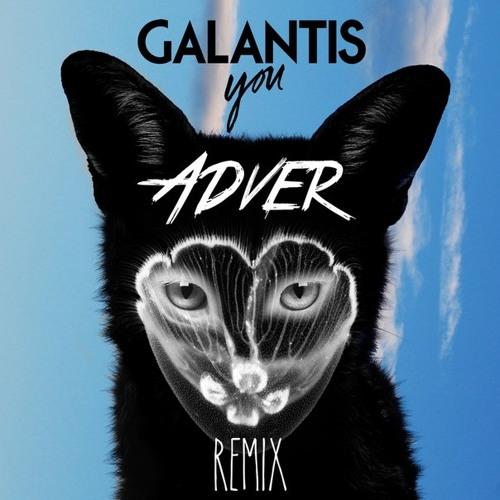 Galantis - You (Adver Remix)