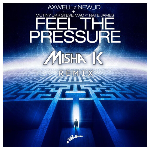 Axwell/New_ID vs MutinyUK/Steve Mac - Feel the Pressure (Misha K Remix)