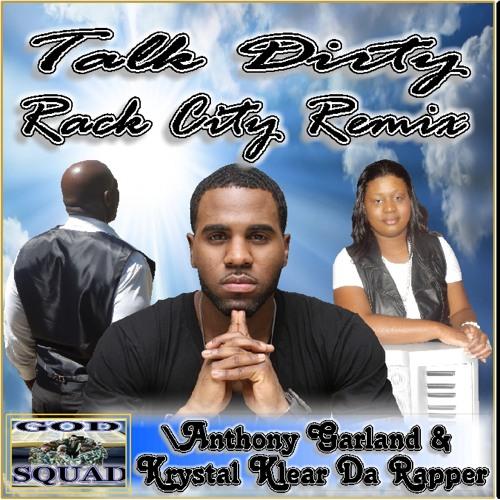 Jason Derulo - Talk Dirty (Rack City Remix), Introducing Anthony Garland,Krystal Klear Da Rapper