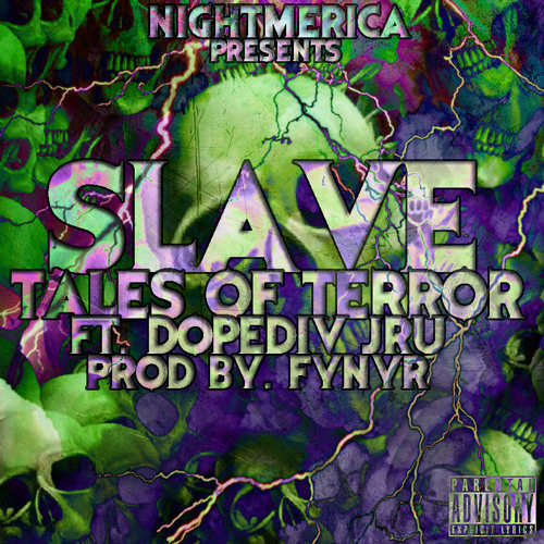 Slave - Tales of Terror (ft. DopeDiv JRU) prod. by FYNYR