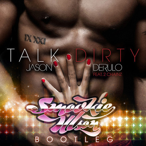 Jason Derulo - Talk Dirty (Smookie Illson Bootleg)