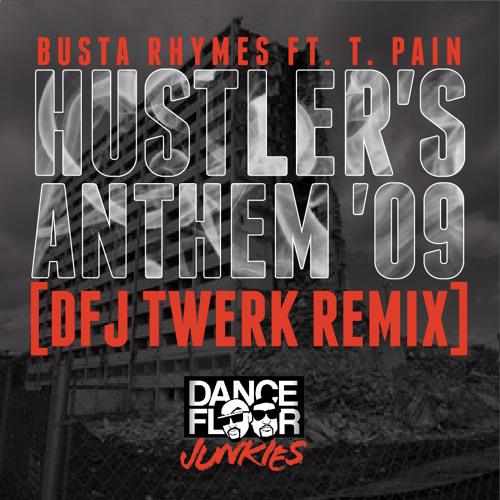 Hustler's Anthem '09 (DFJ Twerk Remix)