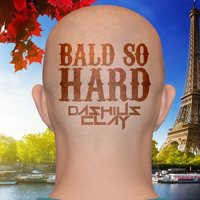 Dashius Clay - Bald So Hard