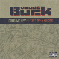 "Young Buck ft. Troy Ave & 50 Cent - ""Drug Money"""