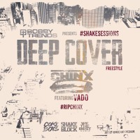 Chinx ft. Vado - Deep Cover Freestyle - Dirty (#shakeSESSIONS)